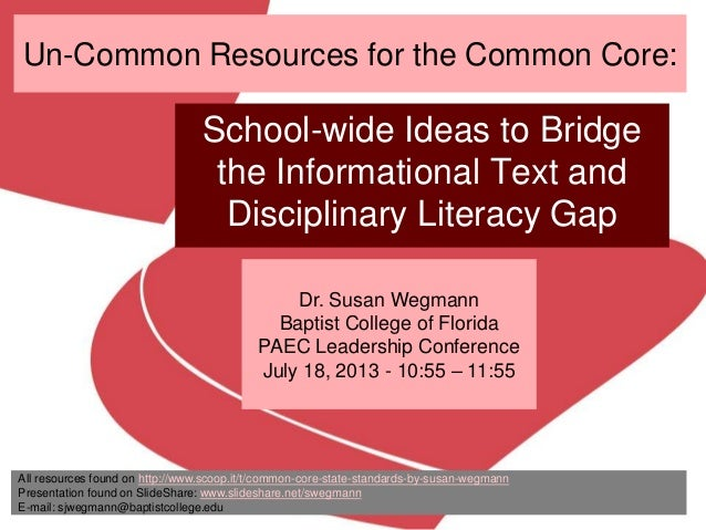 Un-Common Resources for the Common Core: School-wide Ideas to Bridge the Informational Text and Disciplinary Literacy Gap ...