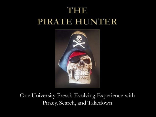 One University Press's Evolving Experience with Piracy, Search, and Takedown