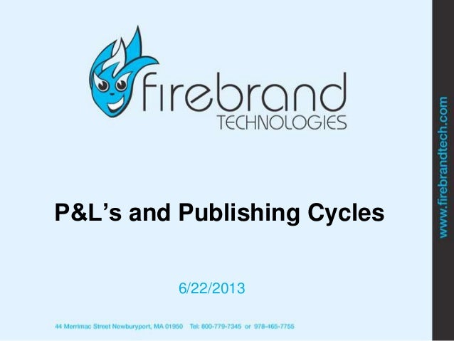 P&L's and Publishing Cycles 6/22/2013