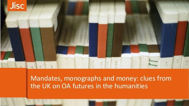 Mandates, monographs and money: clues from the UK on OA futures in the humanities