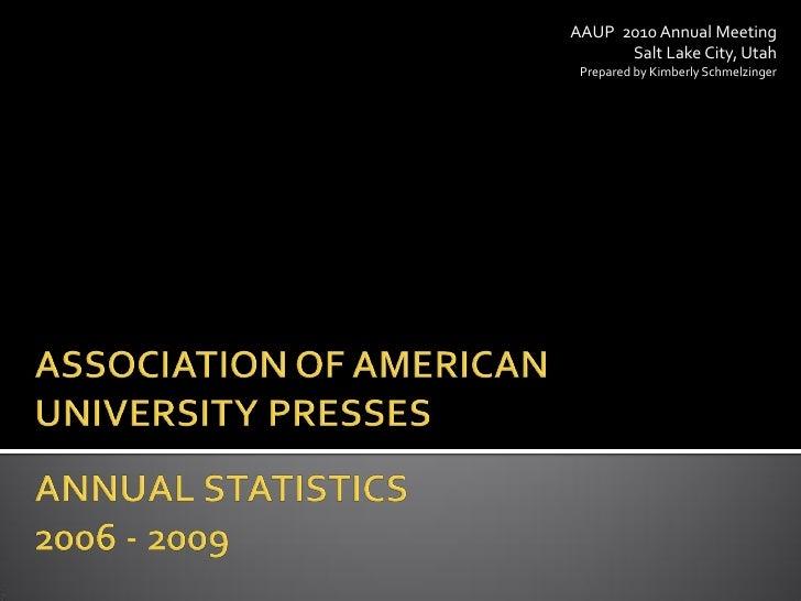 AAUP 2010 Annual Meeting       Salt Lake City, Utah  Prepared by Kimberly Schmelzinger