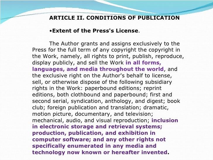 <ul><li>ARTICLE II. CONDITIONS OF PUBLICATION </li></ul><ul><li>Extent of the Press's License .  </li></ul><ul><li>The Aut...