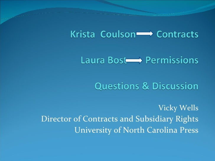 Vicky Wells Director of Contracts and Subsidiary Rights University of North Carolina Press