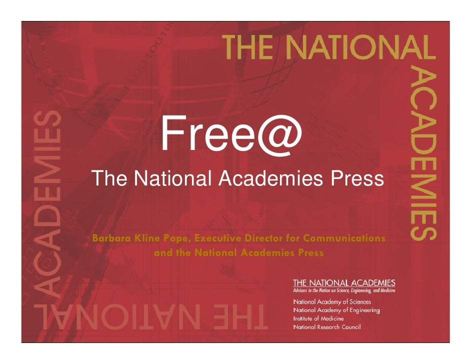 Free@ The National Academies Press  Barbara Kline Pope, Executive Director for Communications             and the National...