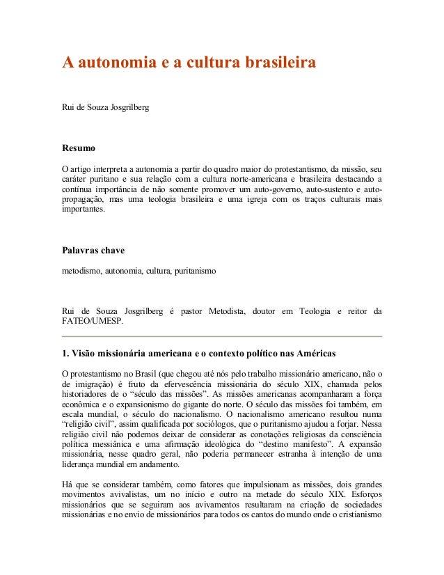 A autonomia e a cultura brasileira Rui de Souza Josgrilberg  Resumo O artigo interpreta a autonomia a partir do quadro mai...