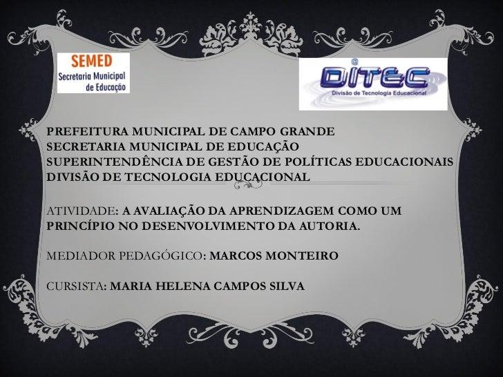 PREFEITURA MUNICIPAL DE CAMPO GRANDESECRETARIA MUNICIPAL DE EDUCAÇÃOSUPERINTENDÊNCIA DE GESTÃO DE POLÍTICAS EDUCACIONAISDI...