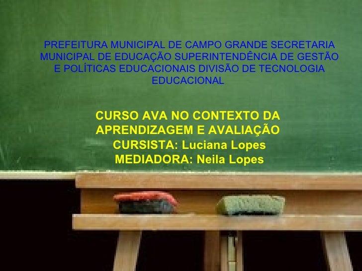 PREFEITURA MUNICIPAL DE CAMPO GRANDE SECRETARIAMUNICIPAL DE EDUCAÇÃO SUPERINTENDÊNCIA DE GESTÃO  E POLÍTICAS EDUCACIONAIS ...