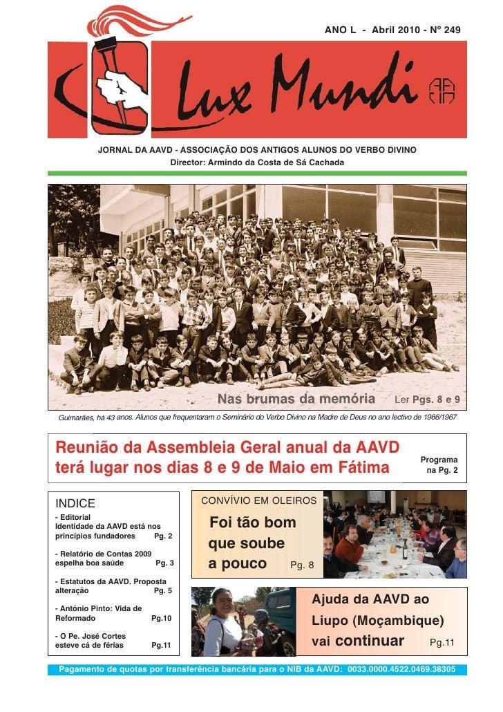 ANO L - Abril 2010 - Nº 249                JORNAL DA AAVD - ASSOCIAÇÃO DOS ANTIGOS ALUNOS DO VERBO DIVINO                 ...