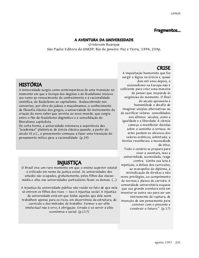 LIVROS  Fragmentos...  A AVENTURA DA UNIVERSIDADE  Cristovam Buarque  São Paulo: Editora da UNESP; Rio de Janeiro: Paz e T...