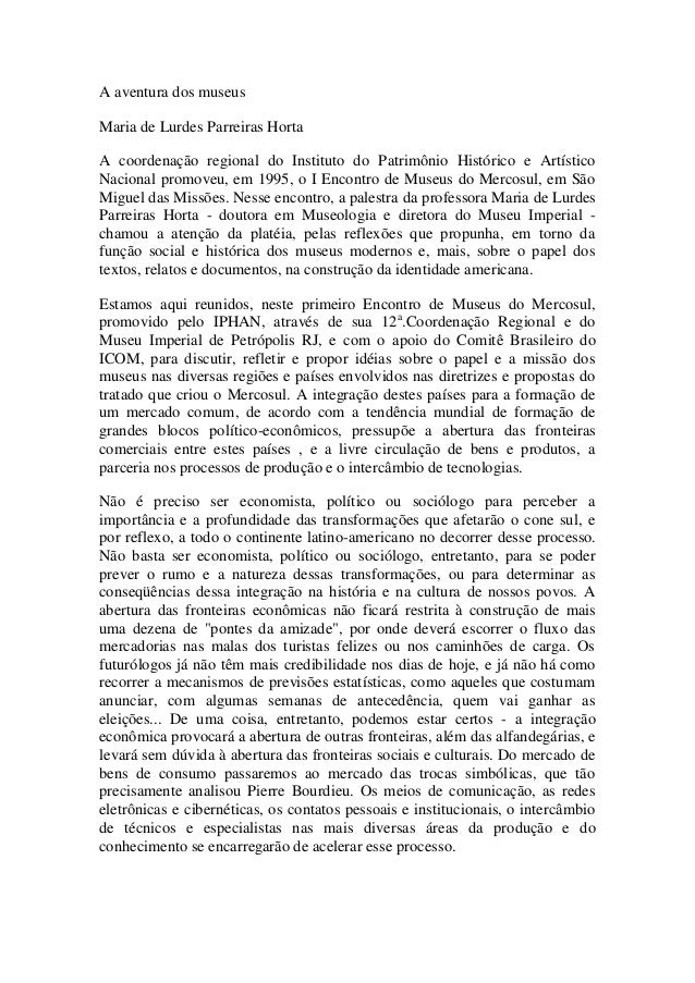 A aventura dos museus Maria de Lurdes Parreiras Horta A coordenação regional do Instituto do Patrimônio Histórico e Artíst...