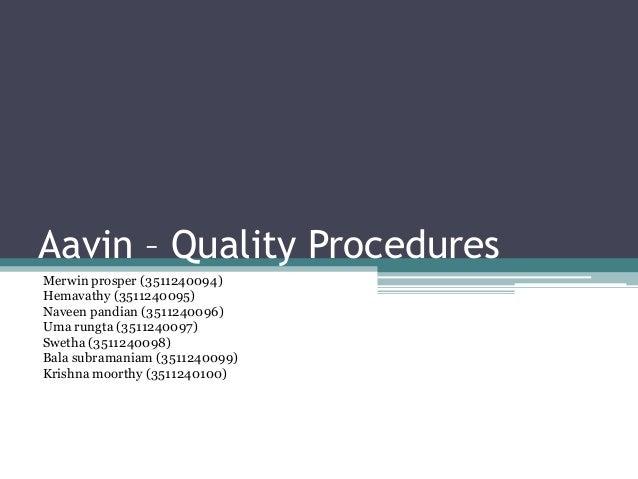 Aavin – Quality Procedures Merwin prosper (3511240094) Hemavathy (3511240095) Naveen pandian (3511240096) Uma rungta (3511...