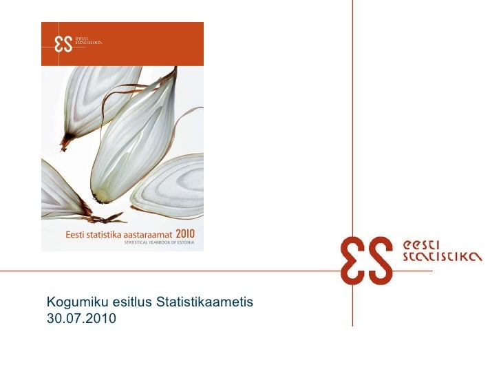 Kogumiku esitlus Statistikaametis  30.07.2010