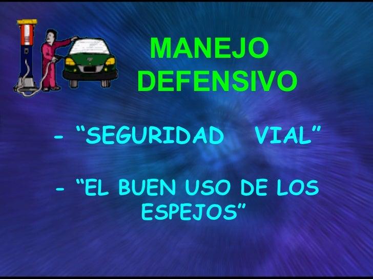 """- """"EL BUEN USO DE LOS ESPEJOS"""" MANEJO   DEFENSIVO - """"SEGURIDAD  VIAL"""""""