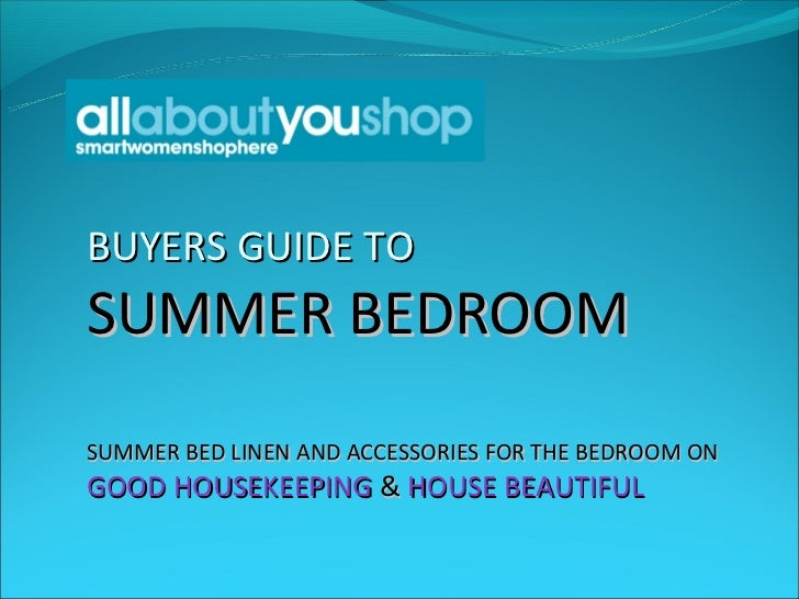 BUYERS GUIDE TOSUMMER BEDROOMSUMMER BED LINEN AND ACCESSORIES FOR THE BEDROOM ONGOOD HOUSEKEEPING & HOUSE BEAUTIFUL