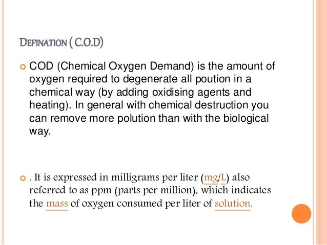 chemical oxygen demand 1 1 introduction this is the final report on the investigations into the chemical  oxygen demand (cod) method, which were made during the period october.