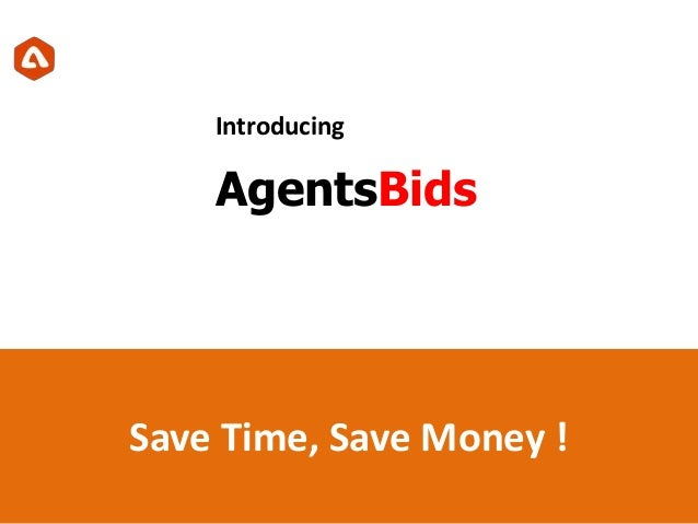 AgentsBids Save Time, Save Money ! Introducing