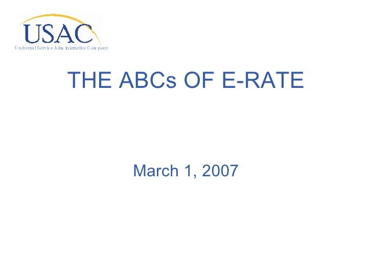 THE ABCs OF E-RATE March 1, 2007