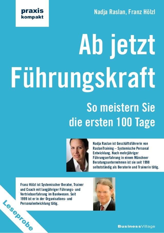 So meistern Sie die ersten 100 Tage Ab jetzt Führungskraft Nadja Raslan, Franz Hölzl BusinessVillage praxis kompakt Franz ...