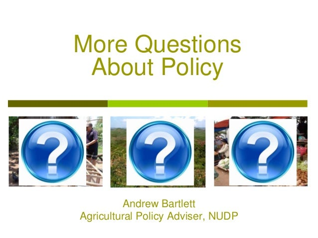 Andrew Bartlett Agricultural Policy Adviser, NUDP More Questions About Policy