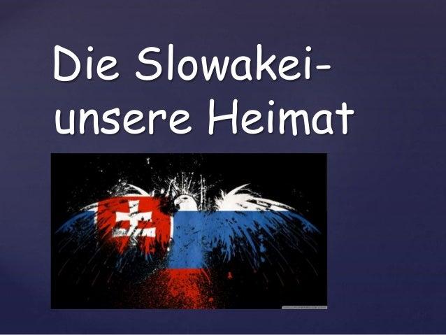 { Die Slowakei- unsere Heimat