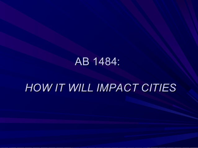 AB 1484:HOW IT WILL IMPACT CITIES