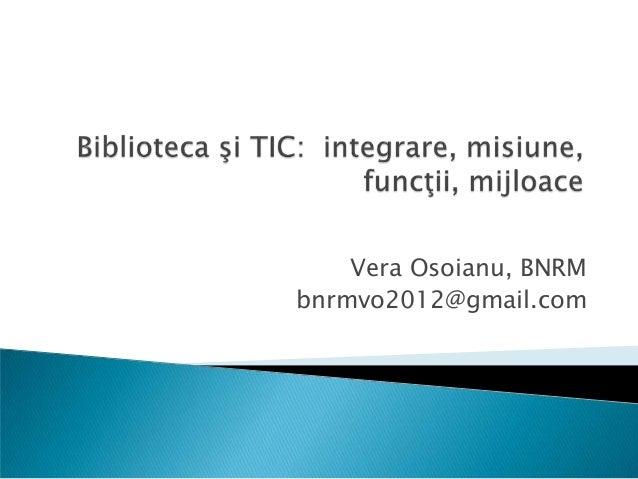 Vera Osoianu, BNRM bnrmvo2012@gmail.com