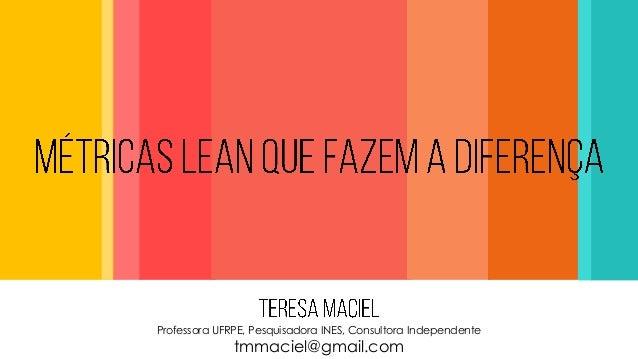 Professora UFRPE, Pesquisadora INES, Consultora Independente  tmmaciel@gmail.com