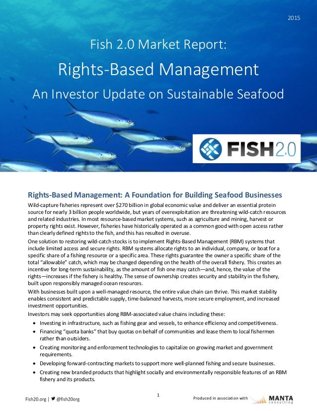 1 Produced in association with Rights-Based Management: A Foundation for Building Seafood Businesses Wild-capture fisherie...