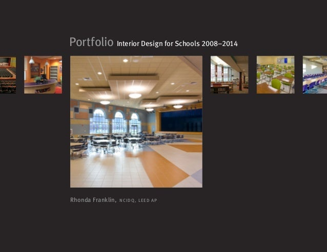 Rhonda Franklin, NCIDQ, LEED AP Portfolio Interior Design for Schools 2008–2014