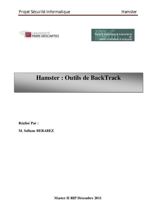 Projet Sécurité Informatique                       Hamster           Hamster : Outils de BackTrackRéalisé Par :M. Sofiane ...