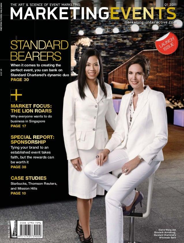 MARKETINGEVENTSMAGAZINEQ12011VENTSMAGAZINE S$5.90INCGST Elaine Wong and Elizabeth Armstrong, Standard Chartered's Wholesal...