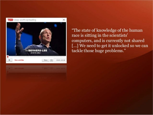 """""""The state of knowledge of the human  race is sitting in the scientists'  computers, and is currently not shared  […] We n..."""