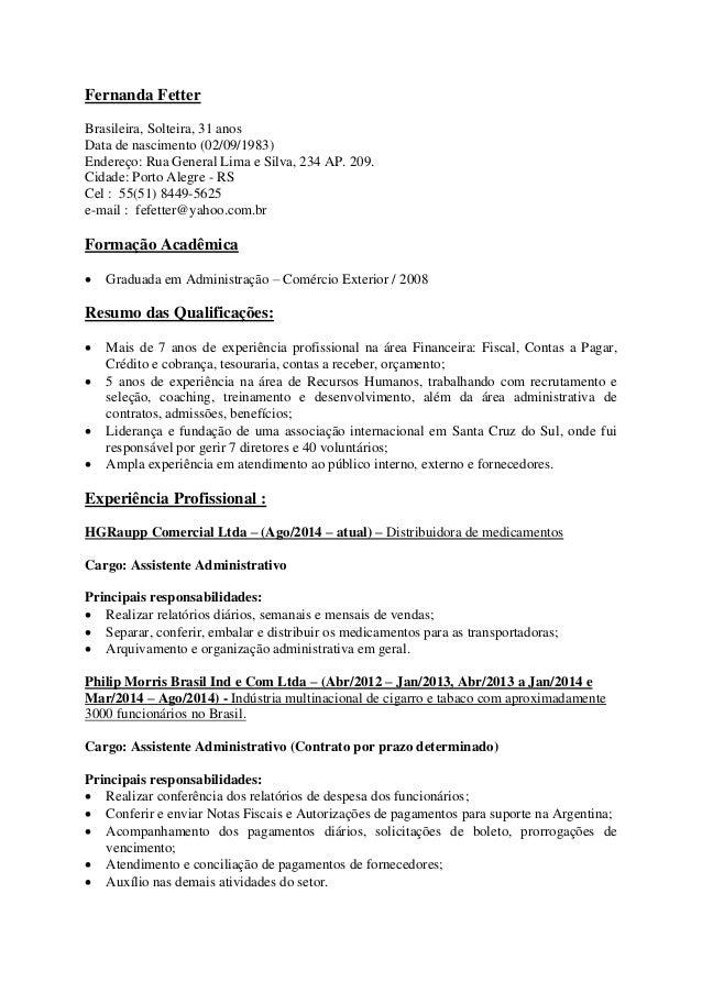 Fernanda Fetter Brasileira, Solteira, 31 anos Data de nascimento (02/09/1983) Endereço: Rua General Lima e Silva, 234 AP. ...