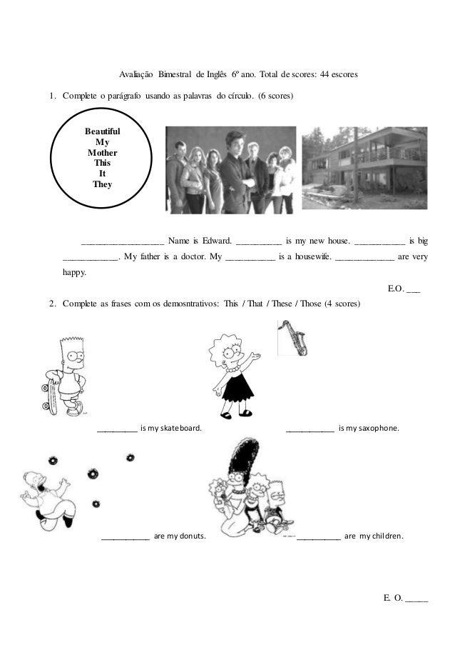 Avaliação Bimestral de Inglês 6º ano. Total de scores: 44 escores 1. Complete o parágrafo usando as palavras do círculo. (...