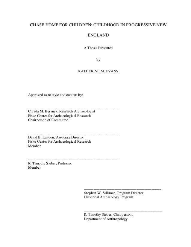 CHASE HOME FOR CHILDREN: CHILDHOOD IN PROGRESSIVE NEW ENGLAND A Thesis Presented by KATHERINE M. EVANS Approved as to styl...