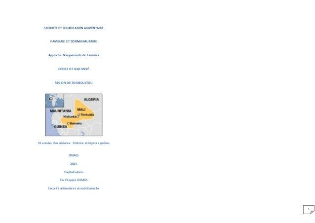 1 SECURITE ET SECURISATION ALIMENTAIRE FAMILIALE ET COMMUNAUTAIRE Approche Groupements de Femmes CERCLE DE NIAFUNKÉ REGION...