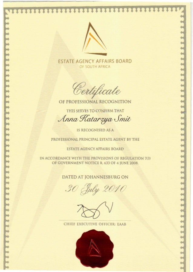 • * » » » » ' > < ESTATE AGENCY AFFAIRS BOARD Of SOUTH AFRICA OF PROFESSIONAL RECOGNITION THIS SERVES TO CONFIRM THAT IS R...