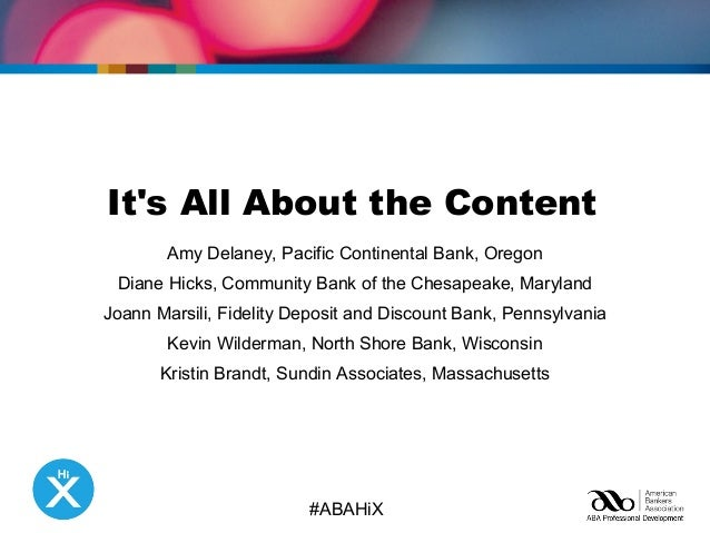 It's All About the Content  Amy Delaney, Pacific Continental Bank, Oregon  Diane Hicks, Community Bank of the Chesapeake, ...