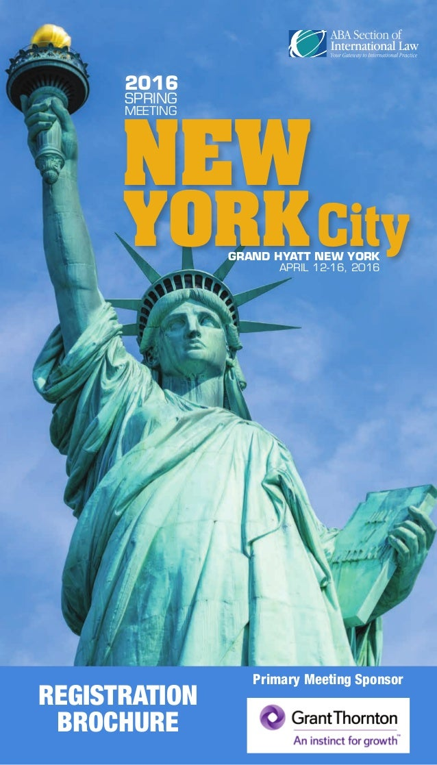 REGISTRATION BROCHURE Primary Meeting Sponsor NEW YORKCityGRAND HYATT NEW YORK APRIL 12-16, 2016 2016 SPRING MEETING