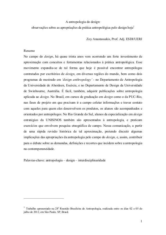 1 A antropologia do design: observações sobre as apropriações da prática antropológica pelo design hoje1 Zoy Anastassakis,...