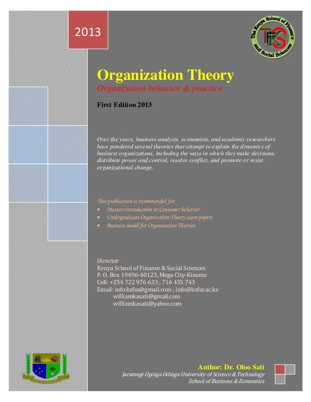 Organization Theory Organization behavior & practice First Edition 2013 Over the years, business analysts, economists, and...