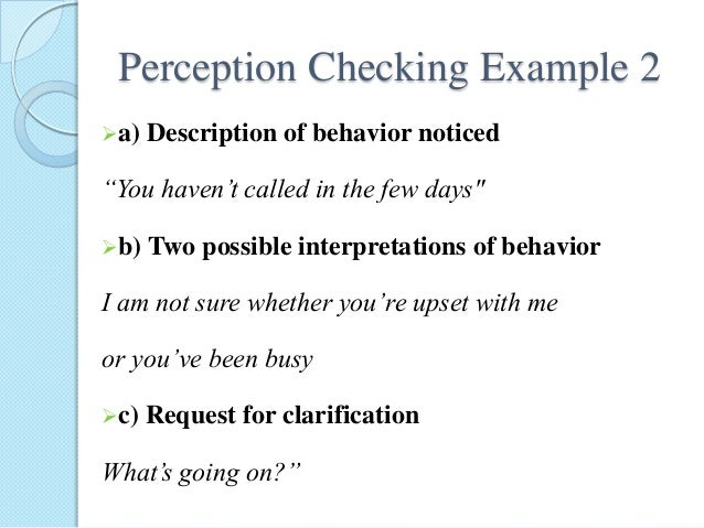 perception check Running head check your perception jamie schee module 3, assignment grand canyon university com 101 instructor calvin habig september 20, 2009 check your.