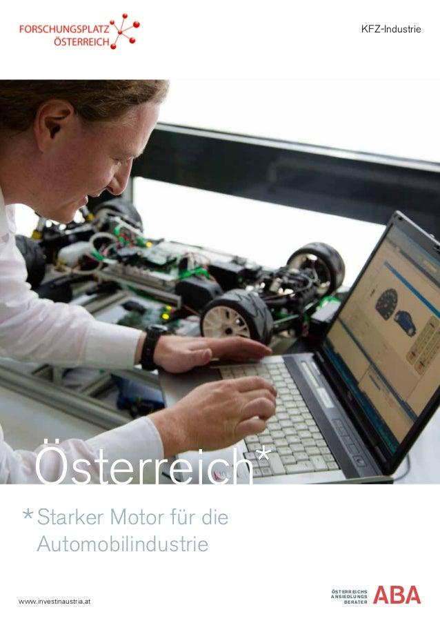 ÖSTERREICHS ANSIEDLUNGS BERATERwww.investinaustria.at KFZ-Industrie Österreich Starker Motor für die Automobilindustrie