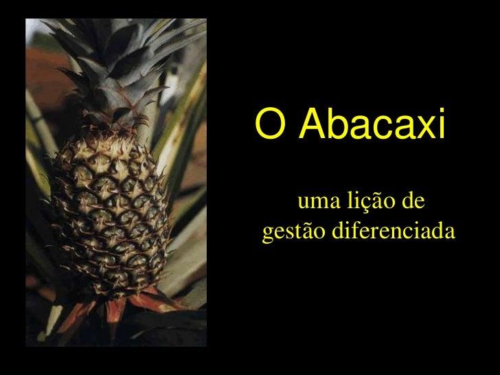 O Abacaxi   uma lição degestão diferenciada