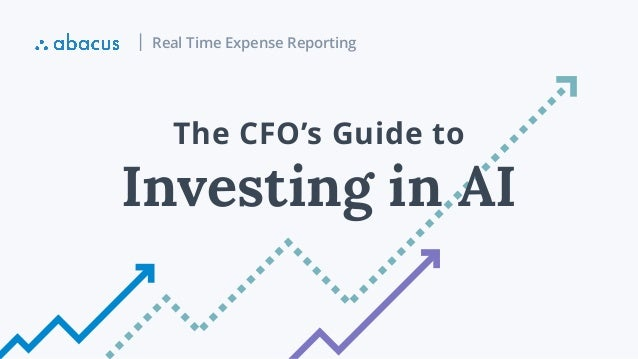 Real Time Expense Reporting Investing in AI The CFO's Guide to