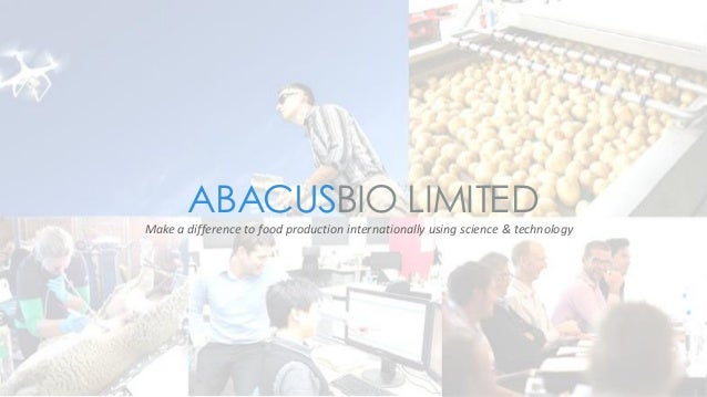 ABACUSBIO LIMITED Make a difference to food production internationally using science & technology