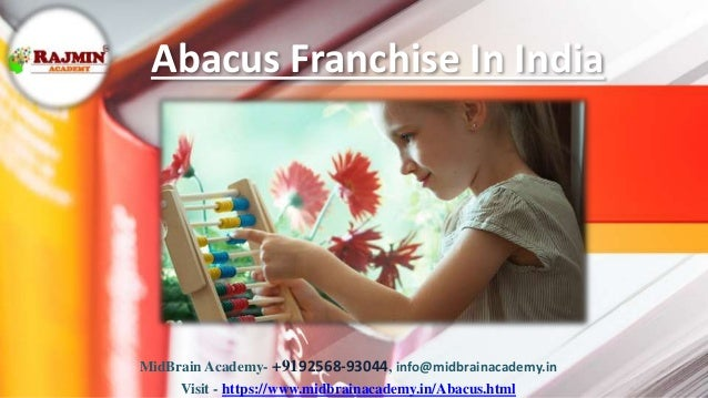 Abacus Franchise In India MidBrain Academy- +9192568-93044, info@midbrainacademy.in Visit - https://www.midbrainacademy.in...