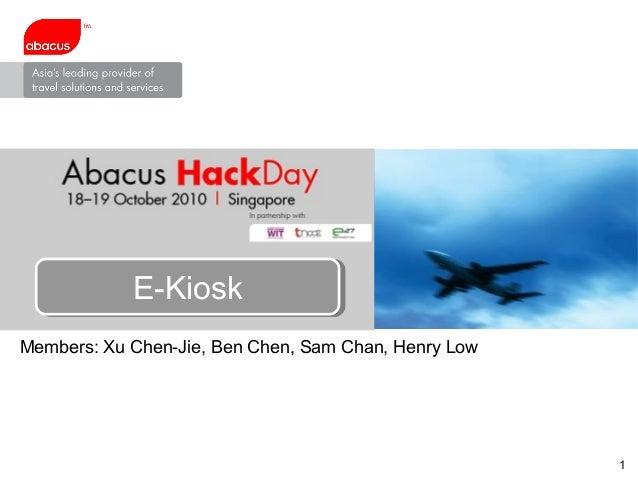 Members: Xu Chen-Jie, Ben Chen, Sam Chan, Henry Low 1 E-KioskE-Kiosk