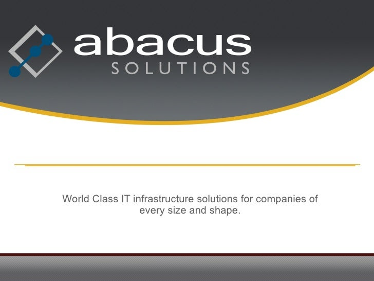 World Class IT infrastructure solutions for companies of every size and shape.
