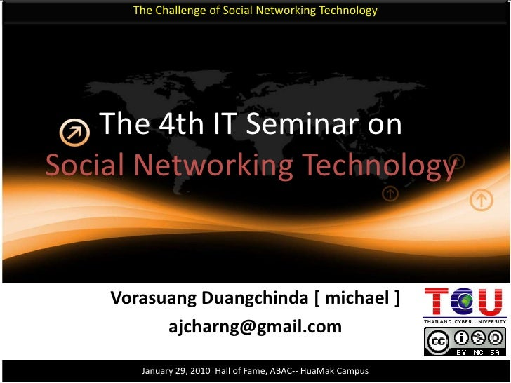 The Challenge of Social Networking Technology<br />The 4th IT Seminar onSocial Networking Technology <br />VorasuangDuangc...